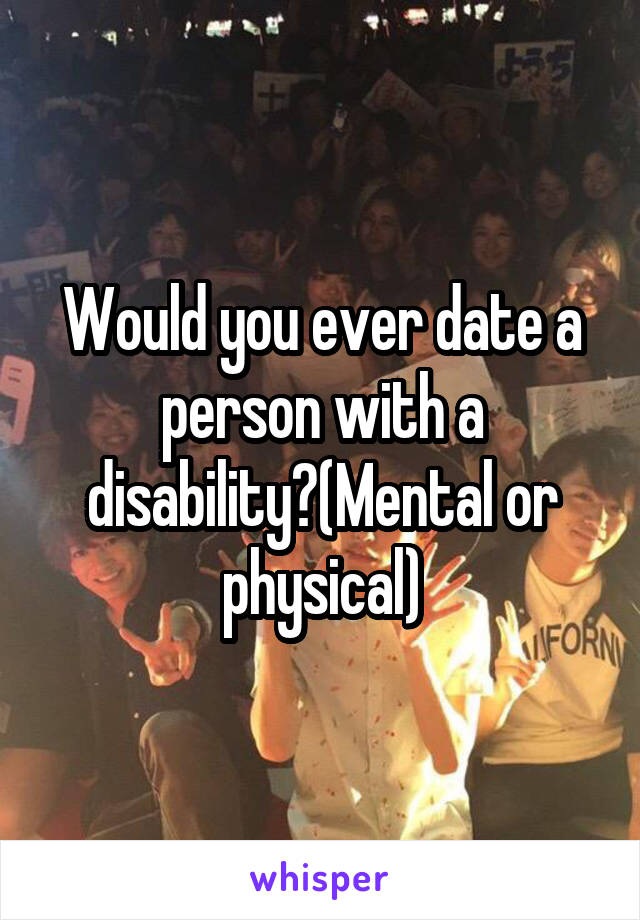Dating someone who is mentally disabled