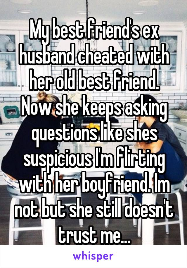 best friend flirts with my husband