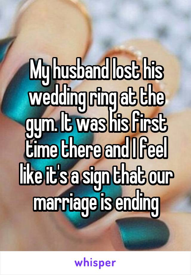 husband lost his wedding ring at the gym It was his first time