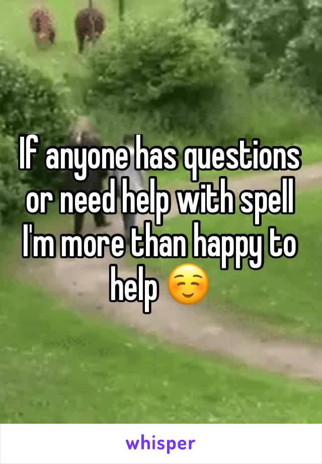 If anyone has questions or need help with spell I'm more than happy to help ☺️