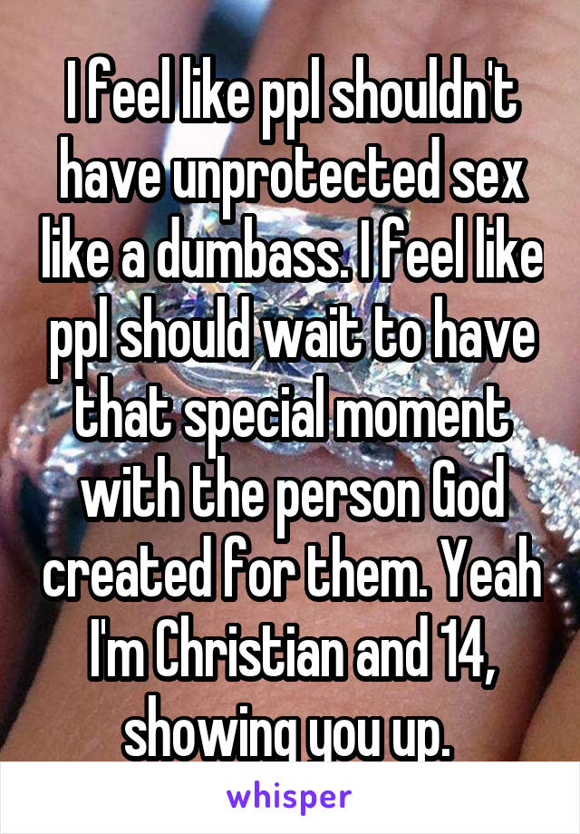 What does unprotected sex feel like