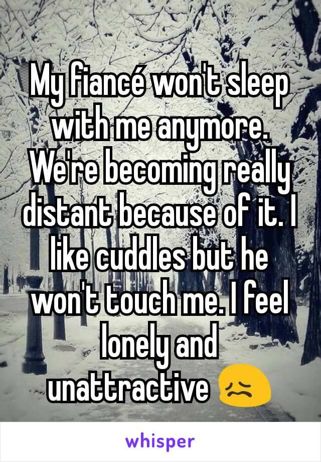 why won t my boyfriend sleep with me anymore