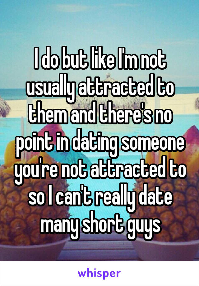 Theres no point in dating