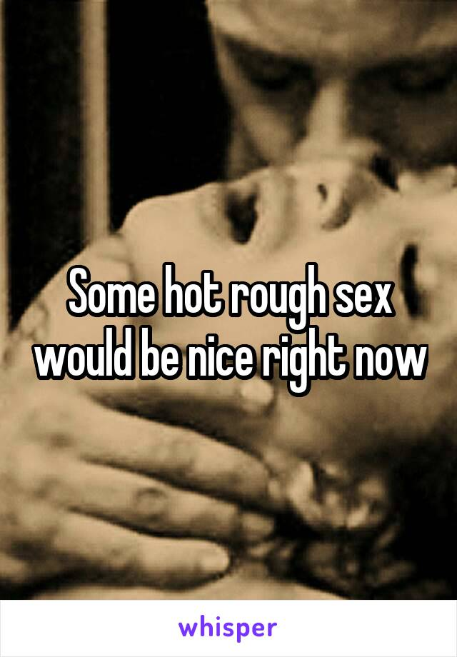 sex would it be