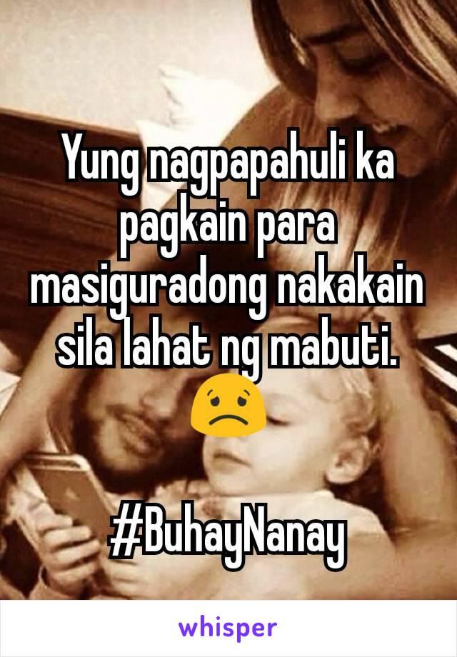 Yung nagpapahuli ka pagkain para masiguradong nakakain sila lahat ng mabuti. 😟  #BuhayNanay
