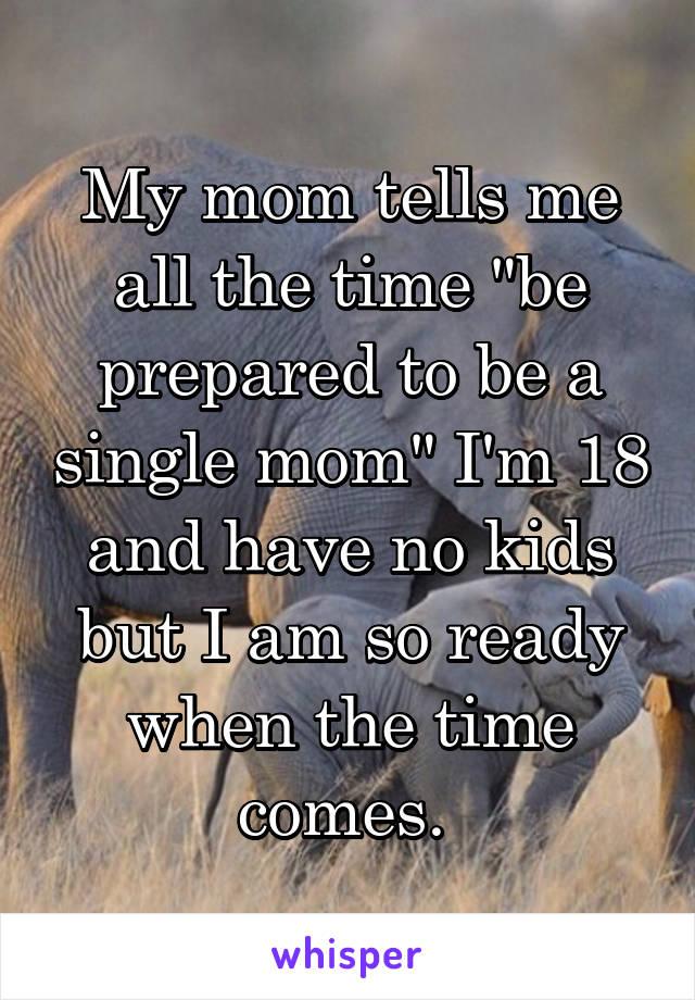 Am i ready to be a single mom