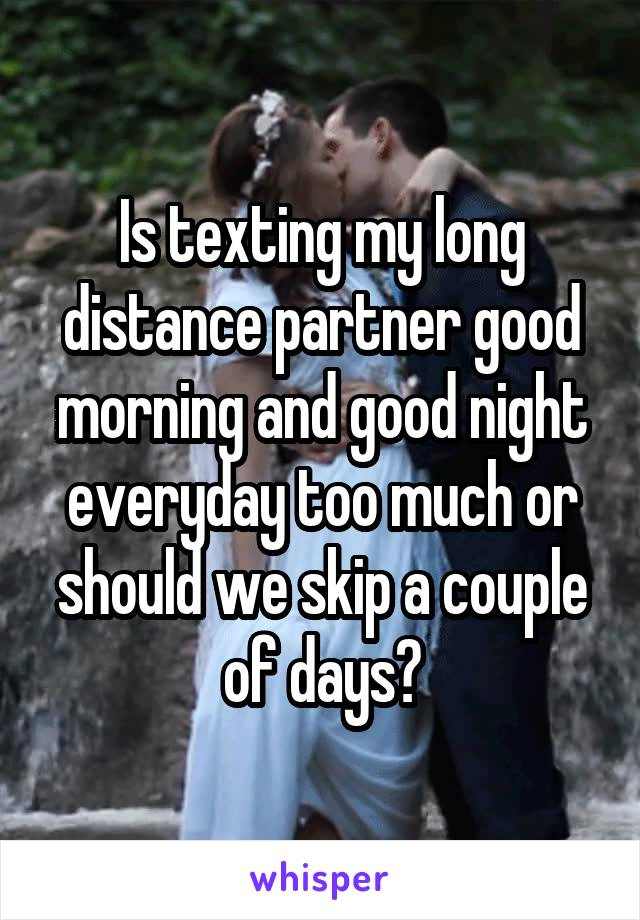 Is texting my long distance partner good morning and good night