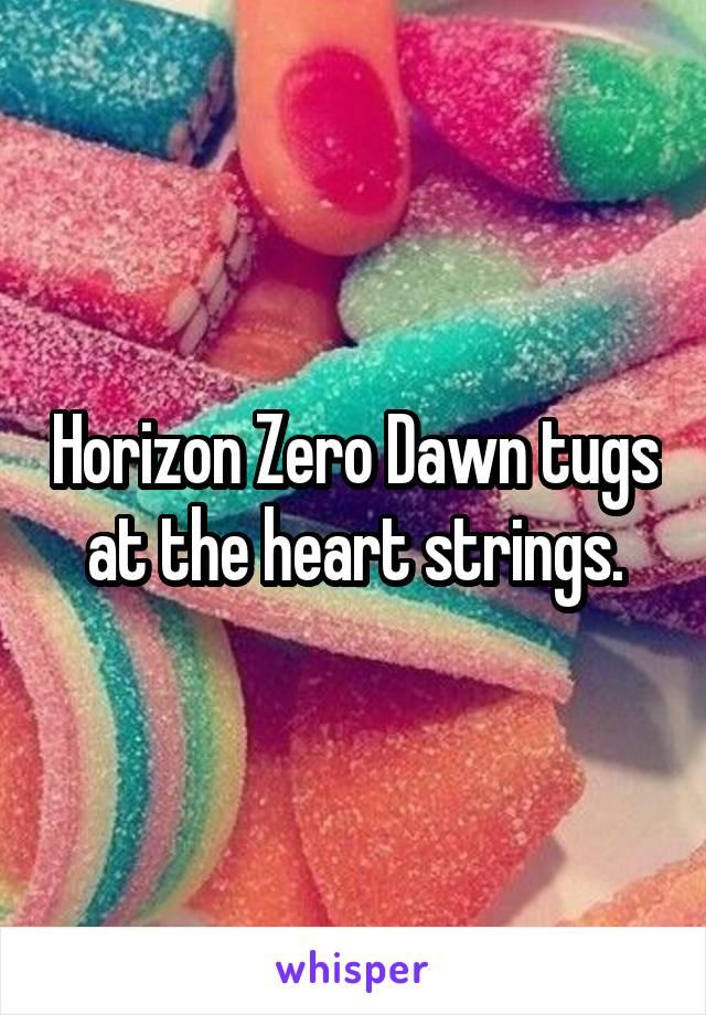 Horizon Zero Dawn tugs at the heart strings.