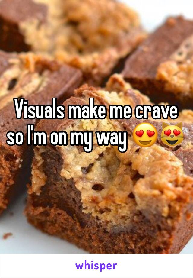 Visuals make me crave so I'm on my way 😍😻