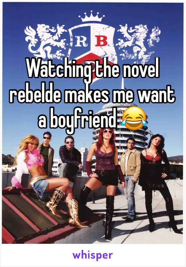 Watching the novel rebelde makes me want a boyfriend 😂