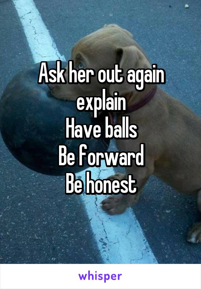 Ask Her Out Again