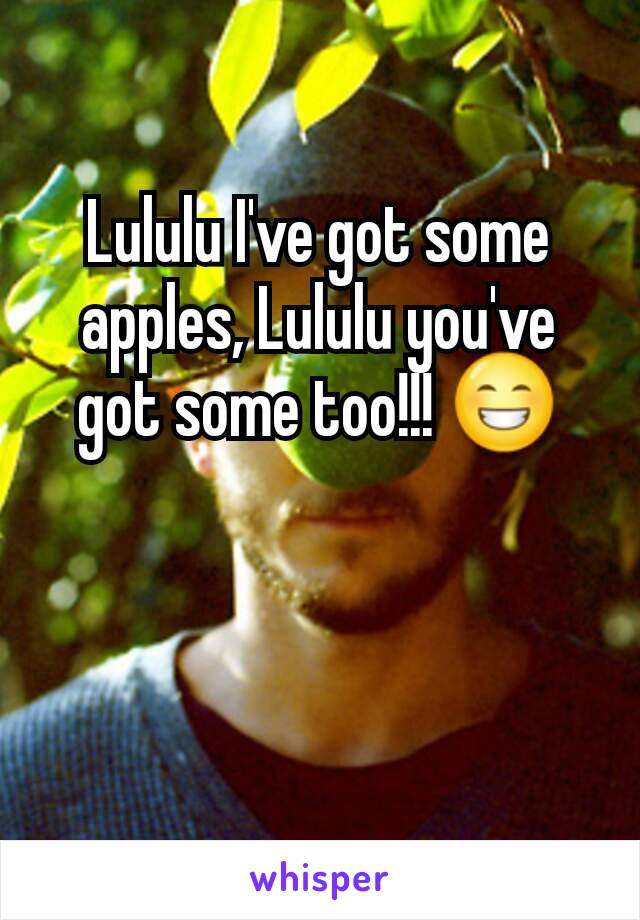 Lululu Ive Got Some Apples Lululu Youve Got Some Too