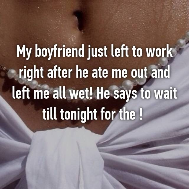 """Ate me out boyfriend """"I Moved"""