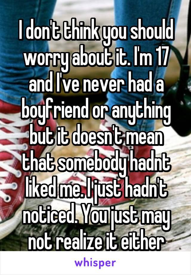 17 and never had a boyfriend