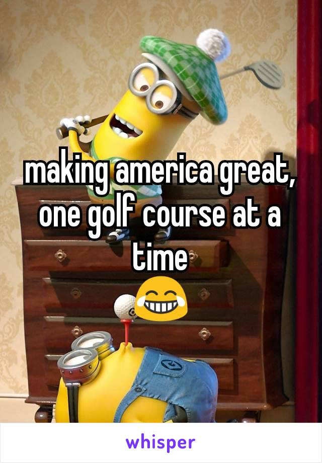 making america great, one golf course at a time 😂