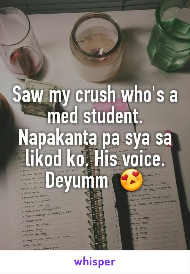 Saw my crush who's a med student  Napakanta pa sya sa likod