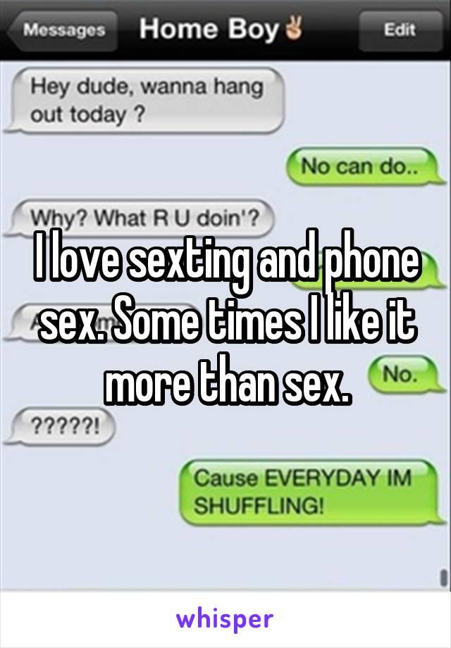 I love sexting