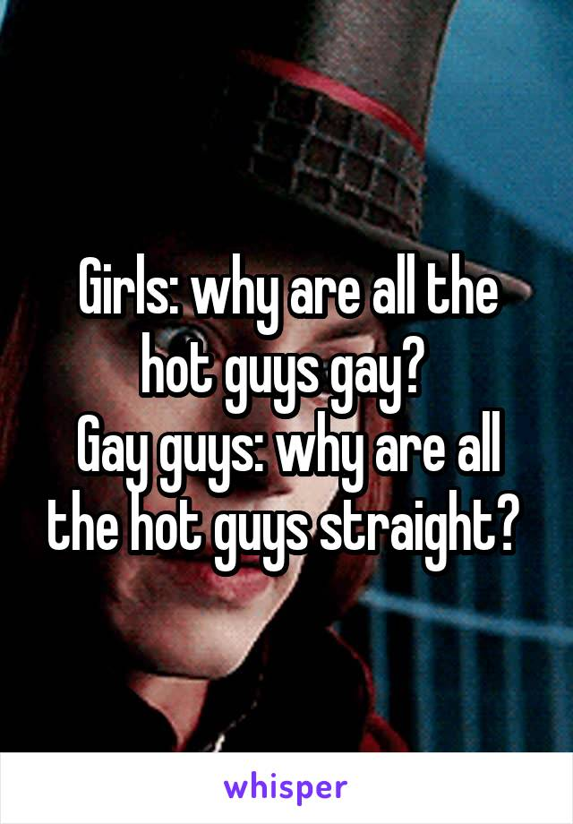 Why Are Hot Guys Gay
