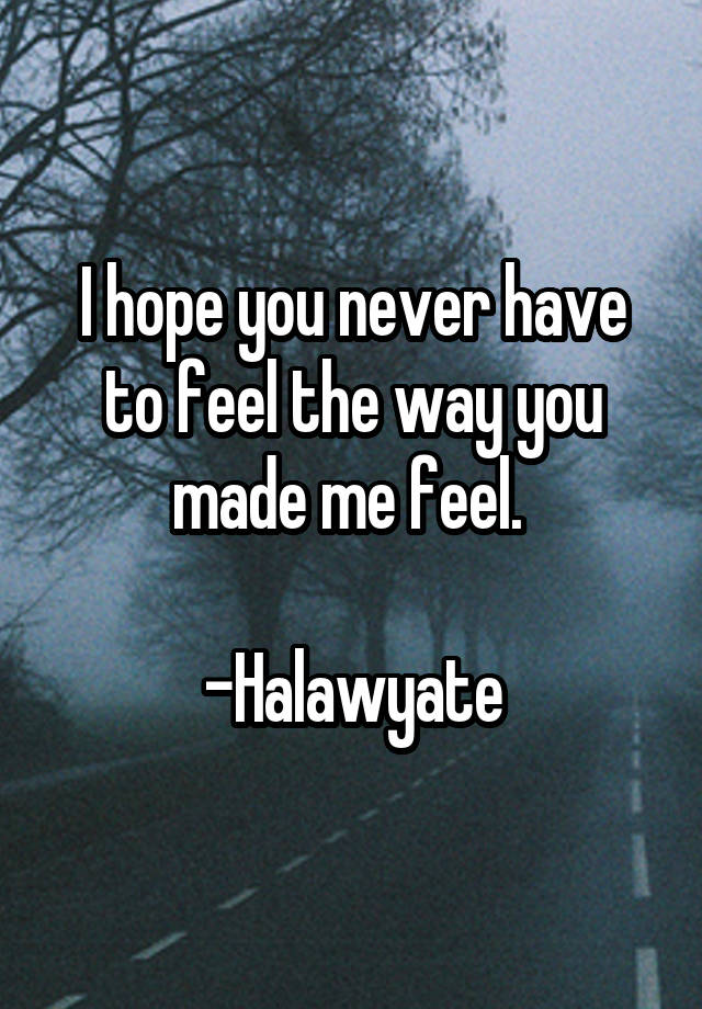 you made me this way