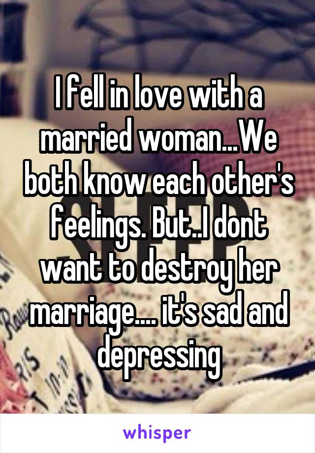 how do you tell a married woman you love her