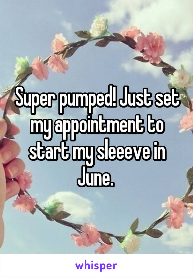 Super pumped! Just set my appointment to start my sleeeve in June.