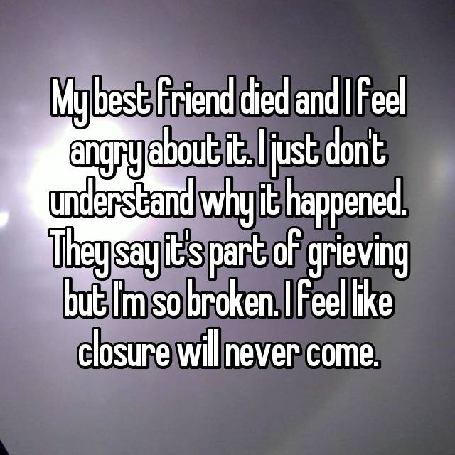 "My Best Friend Died Suddenly Quotes: ""My Best Friend Died And I Still Can't Forgive Myself For"