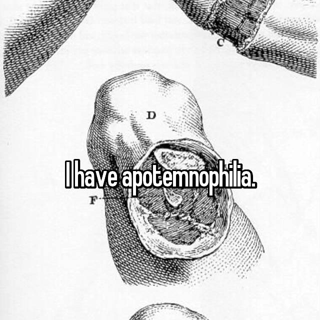 I have apotemnophilia.