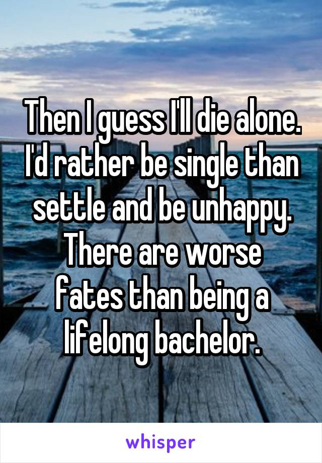 Id rather be single settle