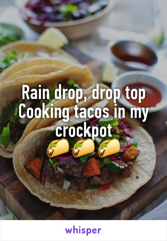 Rain drop, drop top Cooking tacos in my crockpot 🌮🌮🌮
