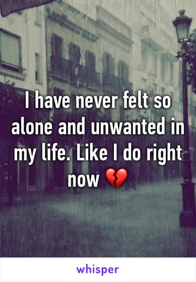 I have never felt so alone