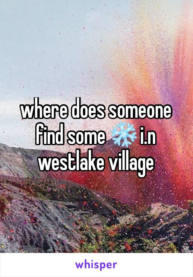 where does someone find some ❄️ i.n westlake village