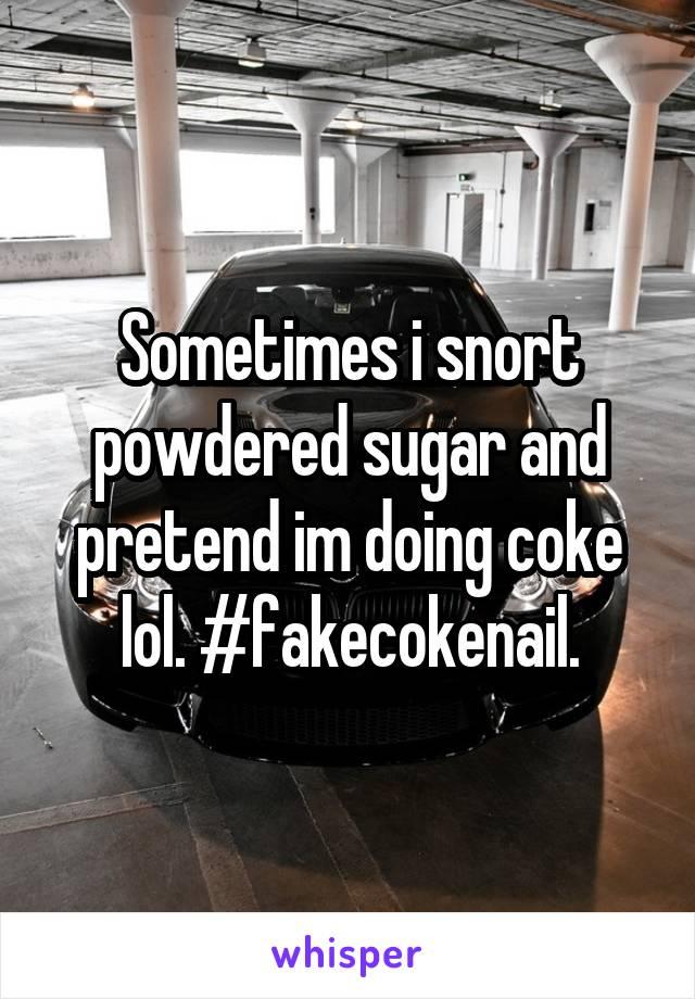 Sometimes i snort powdered sugar and pretend im doing coke lol. #fakecokenail.