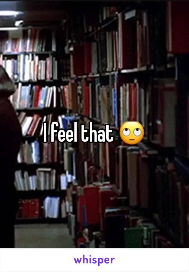 I feel that 🙄