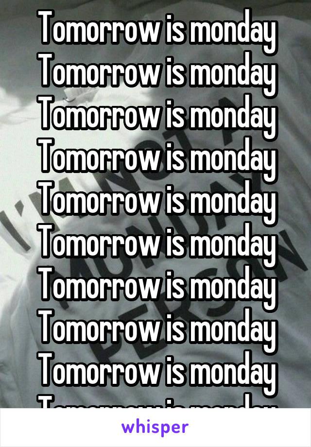 Tomorrow is monday Tomorrow is monday Tomorrow is monday Tomorrow is monday Tomorrow is monday Tomorrow is monday Tomorrow is monday Tomorrow is monday Tomorrow is monday Tomorrow is monday