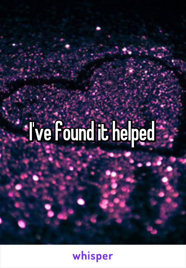 I've found it helped