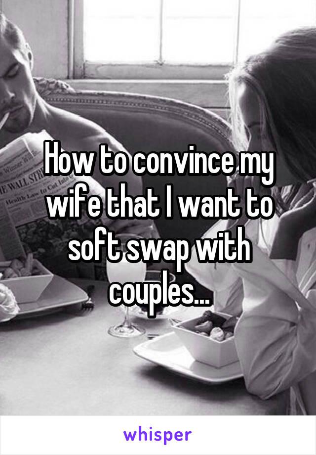 my wife wants to swap