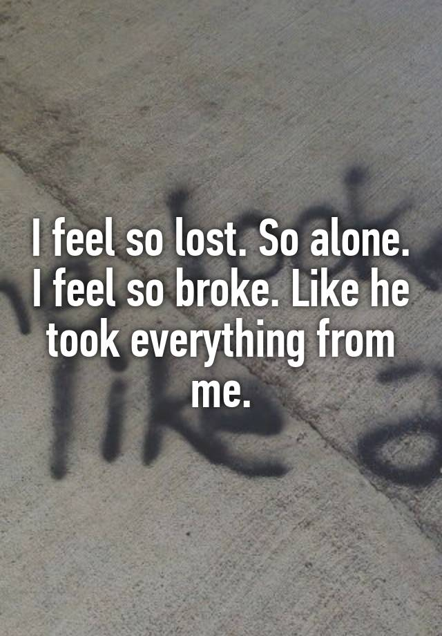 I Feel Lost And Alone