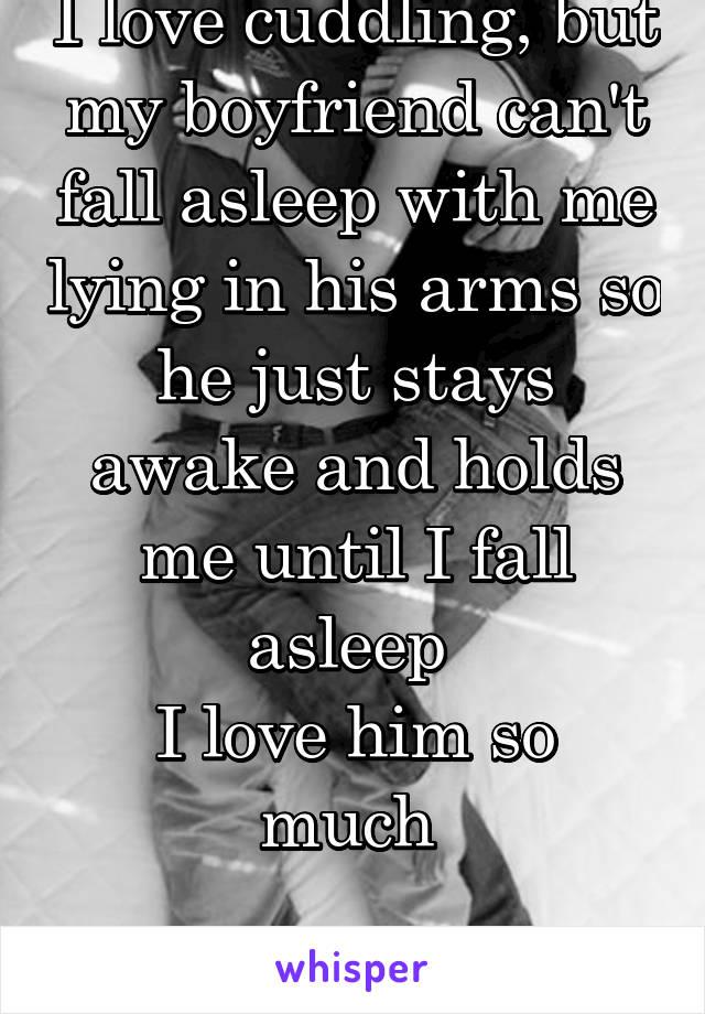 my boyfriend loves to cuddle