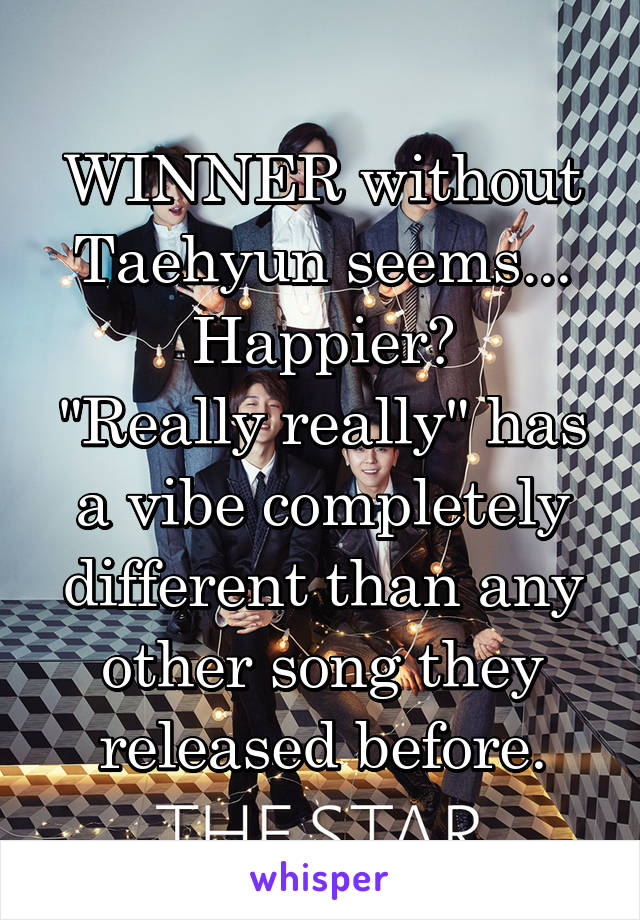 """WINNER without Taehyun seems... Happier? """"Really really"""" has a vibe completely different than any other song they released before."""