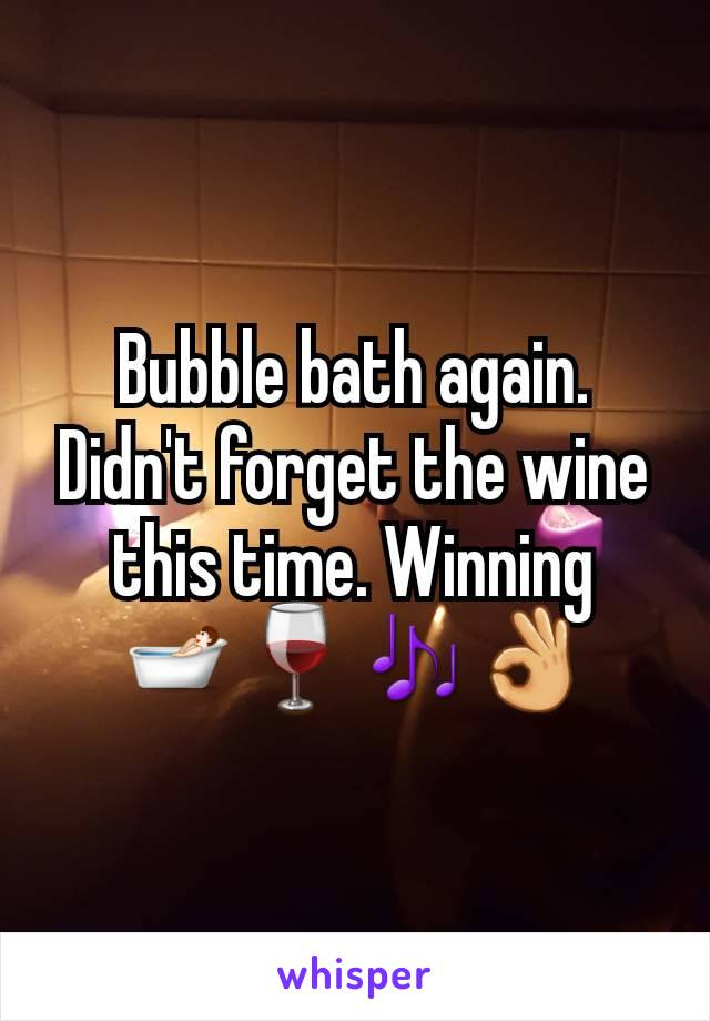 Bubble bath again. Didn't forget the wine this time. Winning 🛀🍷🎶👌