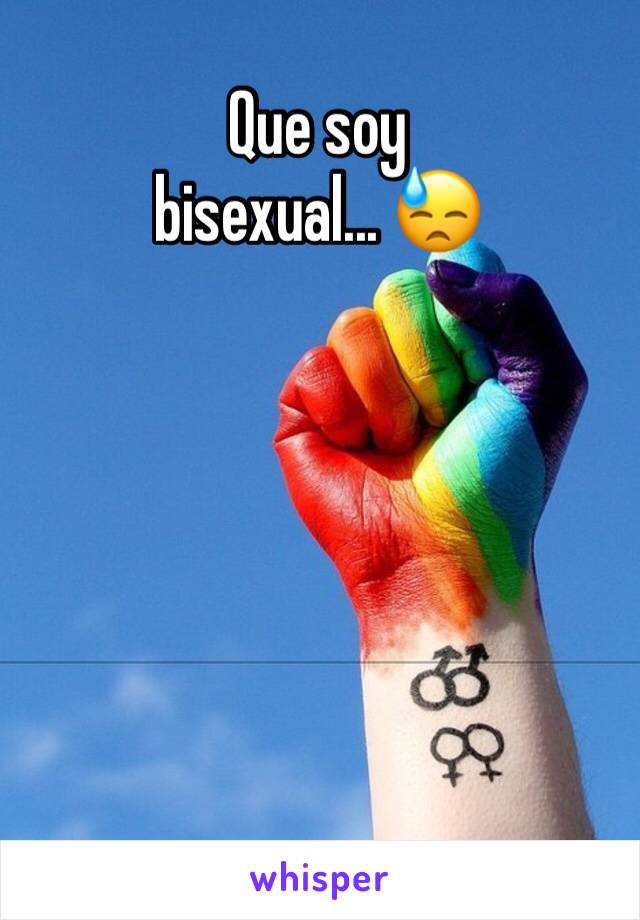 Que soy  bisexual... 😓