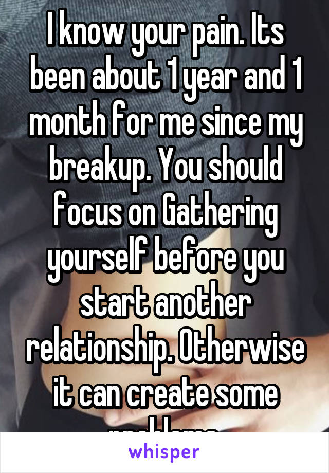 been a month since breakup