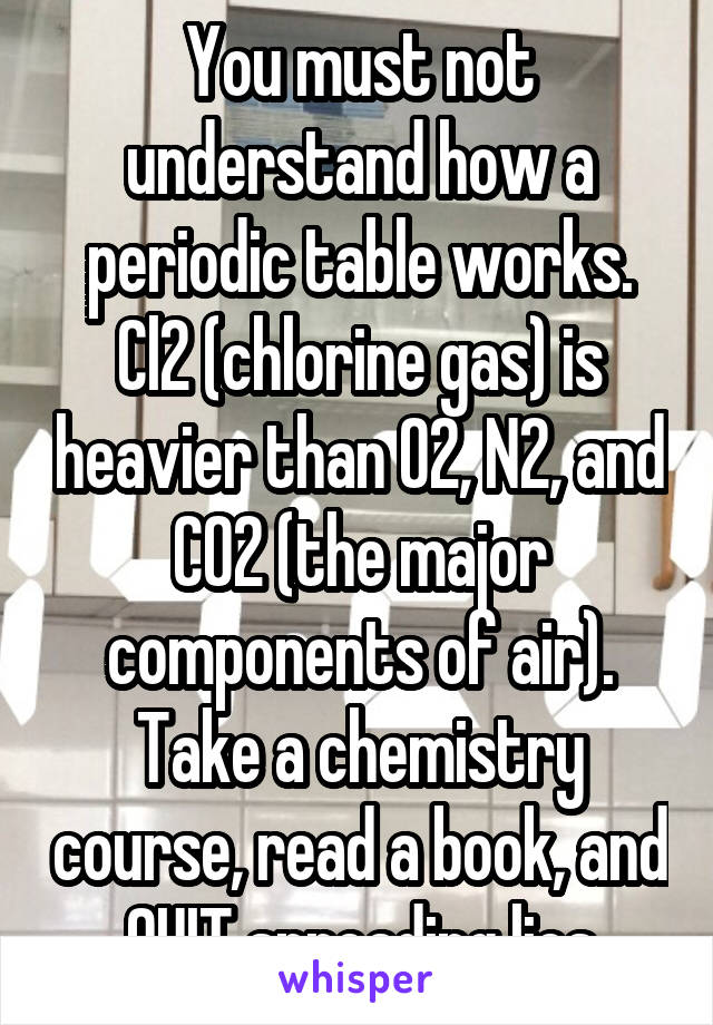 You Must Not Understand How A Periodic Table Works Cl2 Chlorine