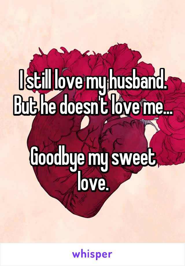 I love my husband but he doesn t love me