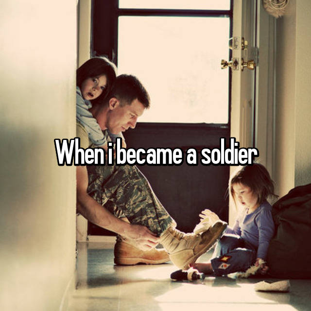 When i became a soldier