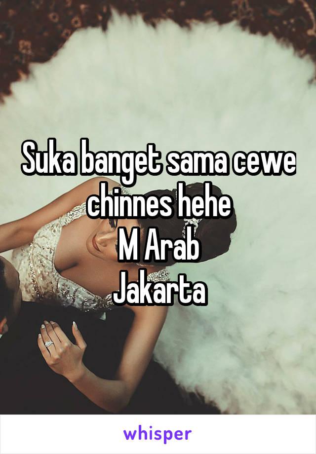 Suka banget sama cewe chinnes hehe M Arab Jakarta