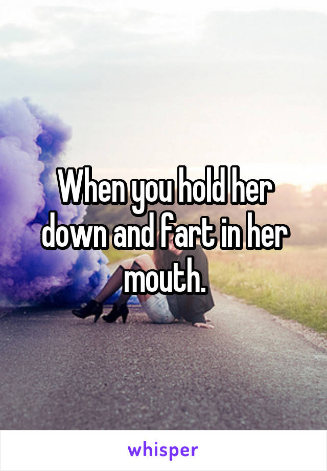 Fart In Her Mouth