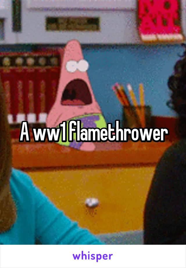 A ww1 flamethrower