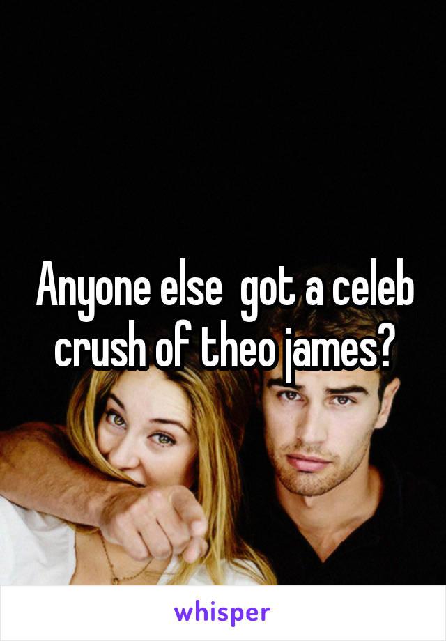 Anyone else  got a celeb crush of theo james?