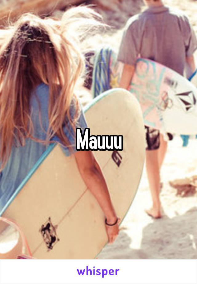 Mauuu